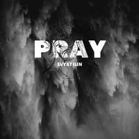 Svyat Ilin - Pray