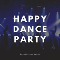 Yevhen Lokhmatov - Happy Dance Party