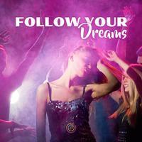 Composer Squad - Follow Your Dreams