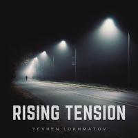 Yevhen Lokhmatov - Rising Tension