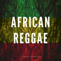 Yevhen Lokhmatov - African Reggae