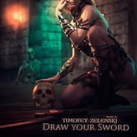 Timofey Zelenski  - Draw Your Sword