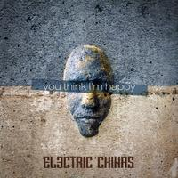 Electric Chinas - You Think I'm Happy