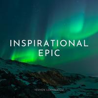 Yevhen Lokhmatov - Inspirational Epic