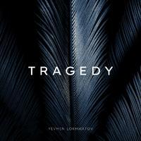 Yevhen Lokhmatov - Tragedy