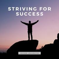 Yevhen Lokhmatov - Striving For Success