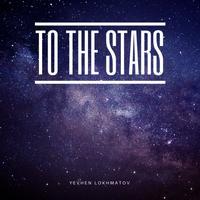 Yevhen Lokhmatov - To The Stars