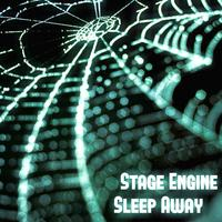Stage Engine - Sleep Away