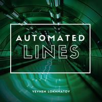 Yevhen Lokhmatov - Automated Lines