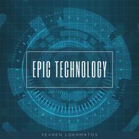 Yevhen Lokhmatov - Epic Technology