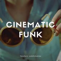Yevhen Lokhmatov - Cinematic Funk