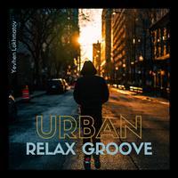 Yevhen Lokhmatov - Urban Relax Groove