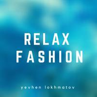 Yevhen Lokhmatov - Relax Fashion
