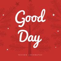 Yevhen Lokhmatov - Good Day