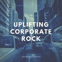 Yevhen Lokhmatov - Uplifting Corporate Rock