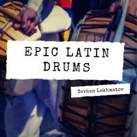 Yevhen Lokhmatov - Epic Latin Drums