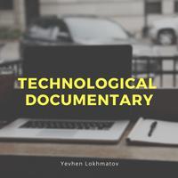 Yevhen Lokhmatov - Technological Documentary