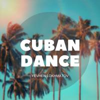Yevhen Lokhmatov - Cuban Dance