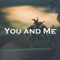 Phil Anker - You And Me (feat. Cullen Emadrey)