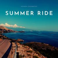Yevhen Lokhmatov - Summer Ride