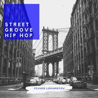 Yevhen Lokhmatov - Street Groove Hip Hop