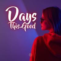 Composer Squad - Days This Good
