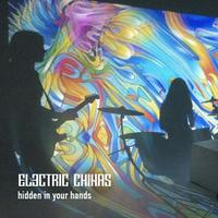 Electric Chinas - Hidden In Your Hands