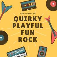 Yevhen Lokhmatov - Quirky Playful Fun Rock