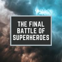 WinnieTheMoog - The Final Battle Of Superheroes