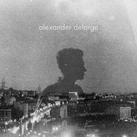Alexander Delarge - I Don't Belong Here