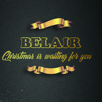 Belair - Christmas Is Waiting For You