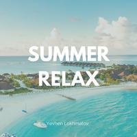 Yevhen Lokhmatov - Summer Relax