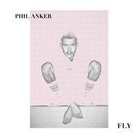 Phil Anker - Fly